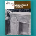 BOOK FINE WOOD WORKING ON MAKING PERIOD FURNITURE 1985 USA