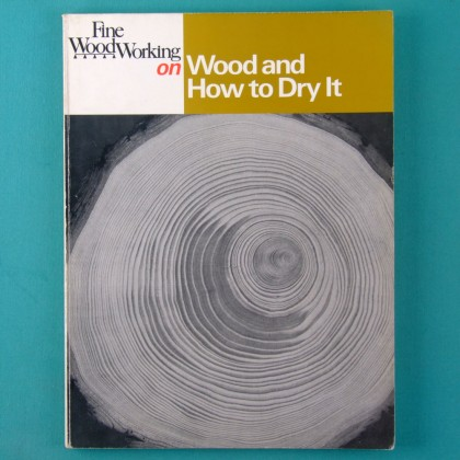 BOOK FINE WOOD WORKING ON WOOD AND HOW TO DRY IT 1986 USA