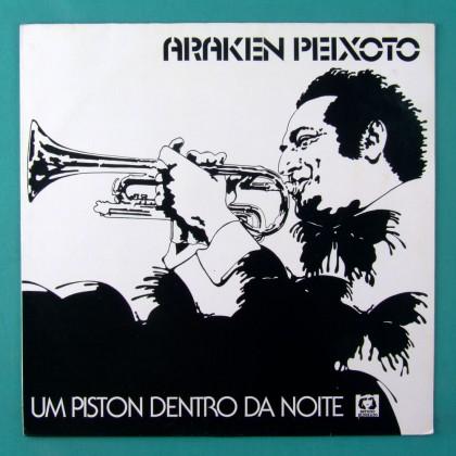 LP ARAKEN PEIXOTO UM PISTON DENTRO DA NOITE BRAZIL