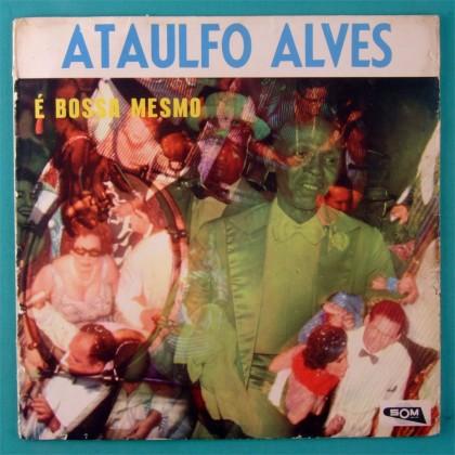 LP ATAULFO ALVES E BOSSA MESMO 1961 SAMBA FOLK BRAZIL