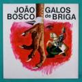 LP JOAO BOSCO GALOS DE BRIGA 1976 SAMBA BOSSA BRAZIL