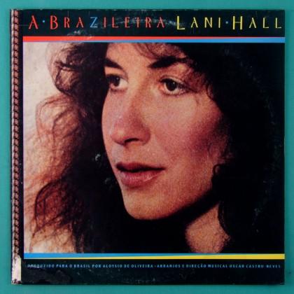 LP LANI HALL A BRAZILEIRA 1981 BOSSA JAZZ GROOVE ONLY BRAZIL