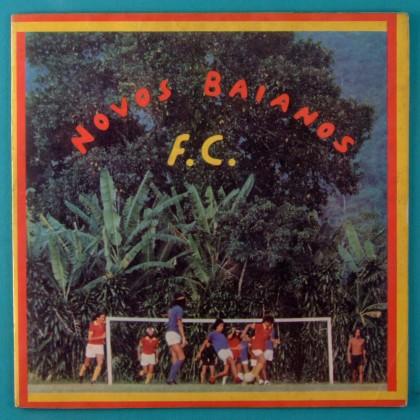 LP NOVOS BAIANOS F.C.1973 SAMBA BOSSA PSYCH FUNK HIPPIE CULT BRAZIL