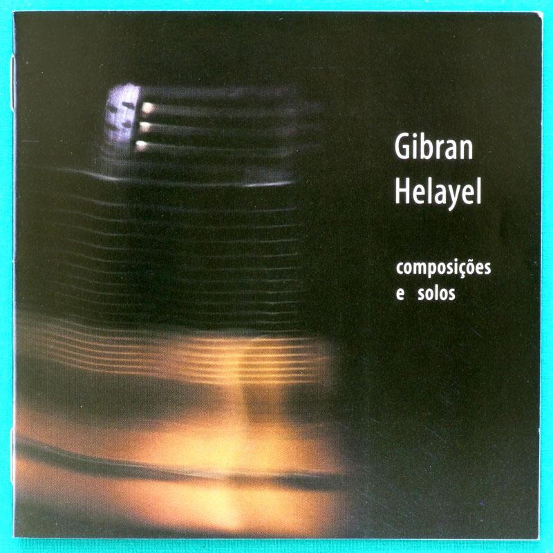 CD GIBRAN HELAYEL COMPOSICOES E SOLOS 1999 INSTRUMENTAL GUITAR ERUDITO BRAZIL