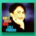 CD LEILA PINHEIRO ISSO E BOSSA NOVA 1994 JOTA MORAES BRAZIL