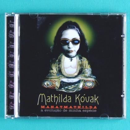 CD MATHILDA KOVAK M.A.H.A.T.M.A.T.H.I.L.D.A - EVOLUCAO DE MINHA ESPECIE 2003 FOLK ROCK BRAZIL