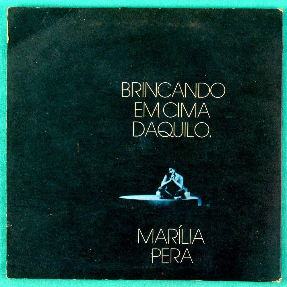 "7"" MARILIA PERA BRINCANDO EM CIMA DAQUILO 1984 EP BRAZIL"