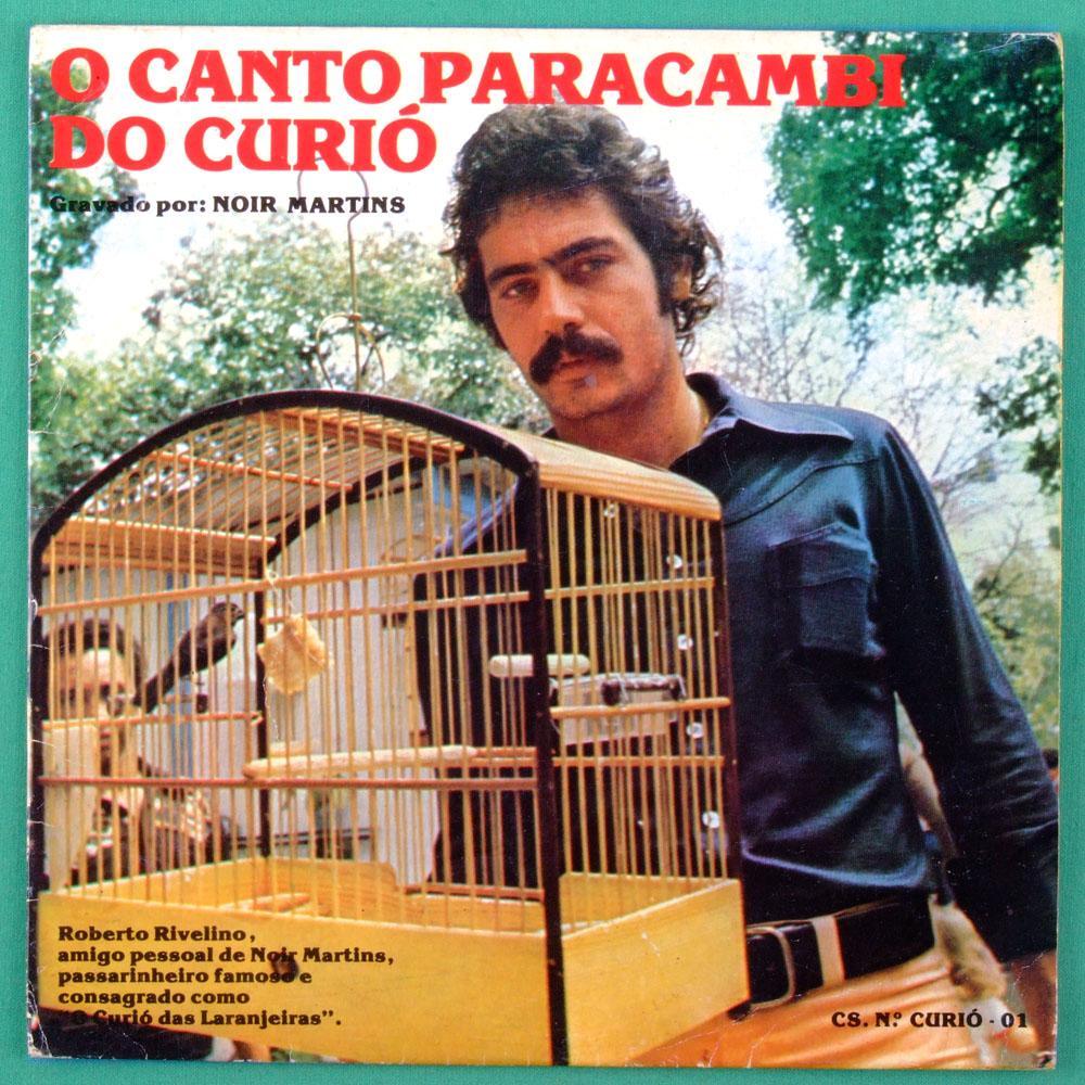 """7"""" NOIR MARTINS O CANTO PARACAMBI DO CURIO RIVELINO BIRDS SING BRAZIL"""