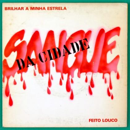 "7"" SANGUE DA CIDADE BRILHAR A MINHA ESTRELA 1983 HARD ROCK REGGAE CULT OBSCURE BRAZIL"