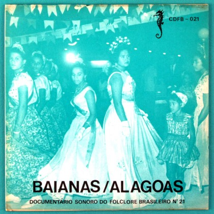"""7"""" BAIANAS / ALAGOAS DOCUMENTARIO SONORO DO FOLCLORE BRAZIL"""