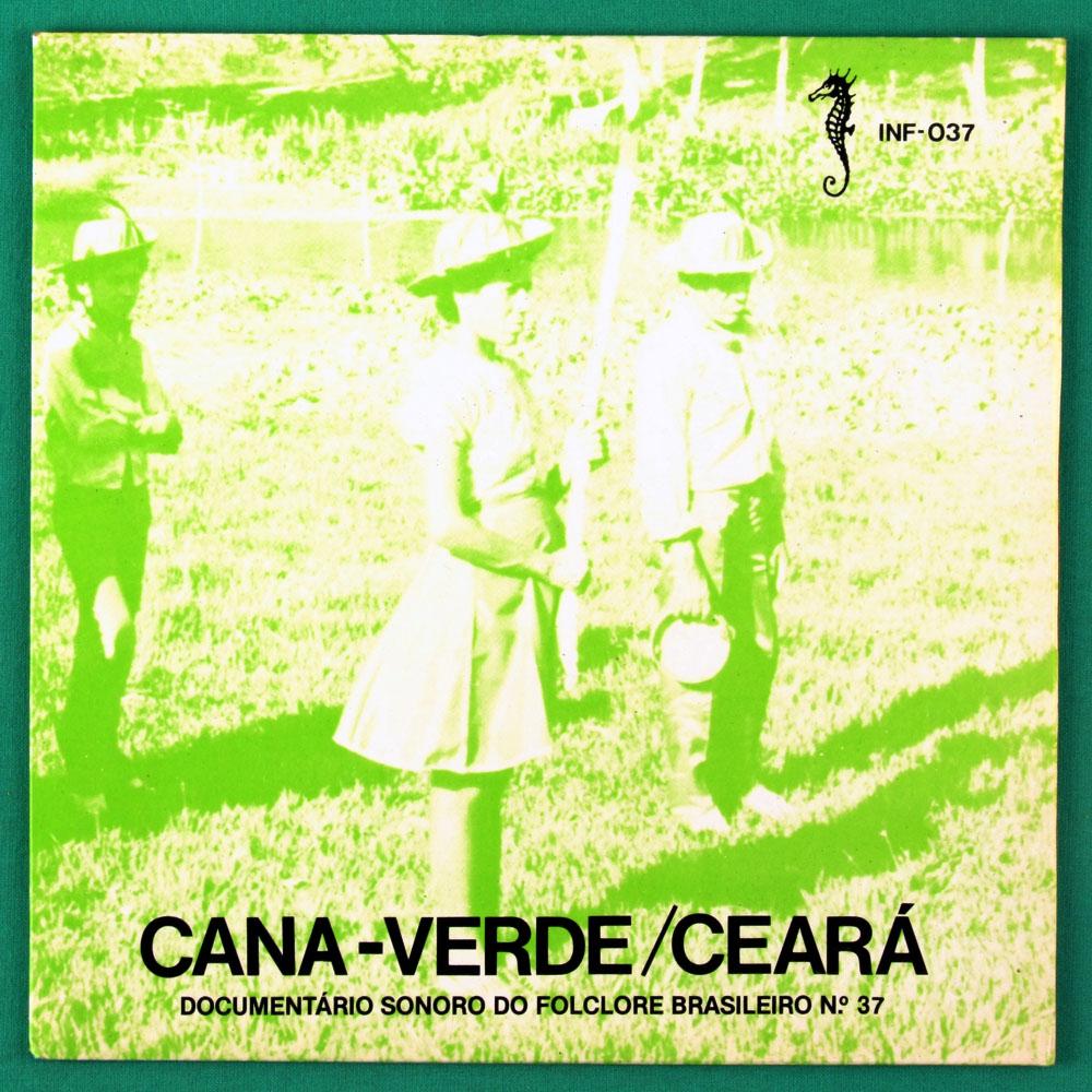 "7"" CANA-VERDE / CEARA REGIONAL DOCUMENTARIO SONORO DO FOLCLORE BRAZIL"