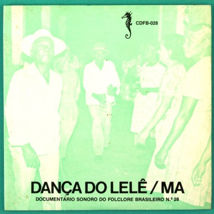"7"" DANCA DO LELE / MA DOCUMENTARIO SONORO DO FOLCLORE BRAZIL"