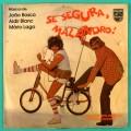 """7"""" OST SE SEGURA MALANDRO QUEM CHEGOU JA TA 1978 BRAZIL"""