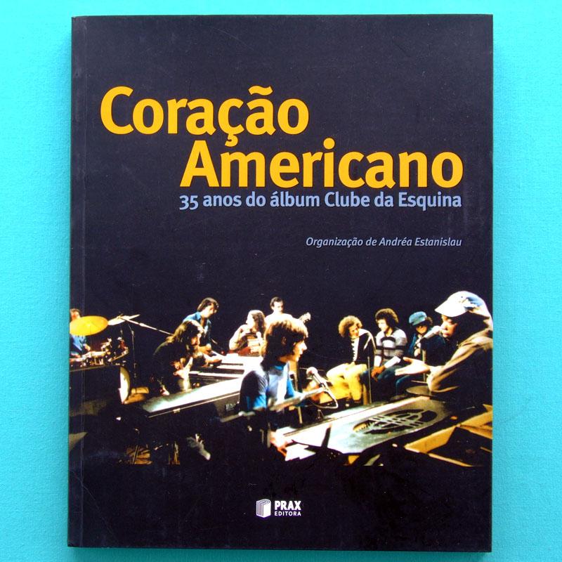 BOOK CORACAO AMERICANO CLUBE DA ESQUINA LO BORGES MILTON NASCIMENTO MINAS BRAZIL