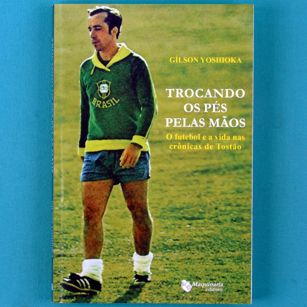 BOOK TOSTAO TROCANDO OS PES PELAS MAOS SOCCER FOOTBALL FUTEBOL BRAZIL
