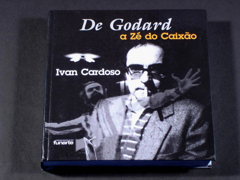 BOOK IVAN CARDOSO DE GODARD A ZE DO CAIXAO BRAZIL PHOTO ART BOOK