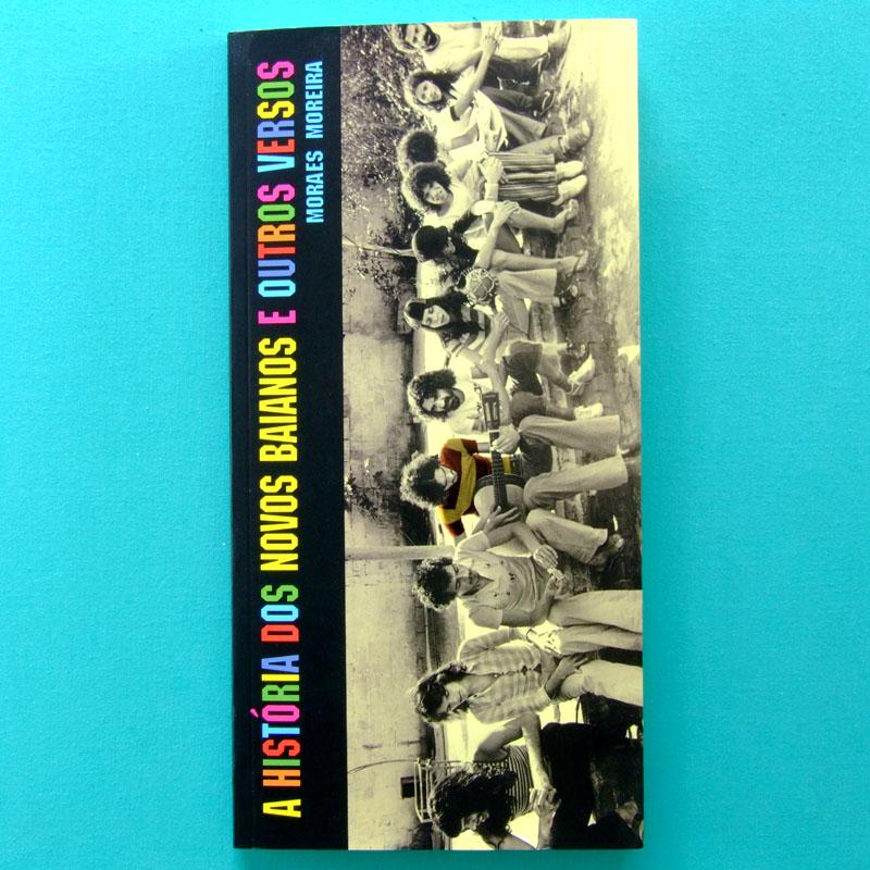 BOOK MORAES MOREIRA A HISTORIA DOS NOVOS BAIANOS REPENTE DOCUMENTARY BRAZIL