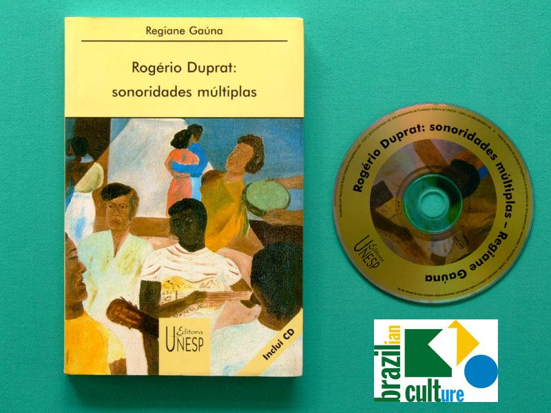 BOOK ROGERIO DUPRAT SONORIDADES MULTIPLAS REGIANE GAUNA TROPICALIA CD BRAZIL
