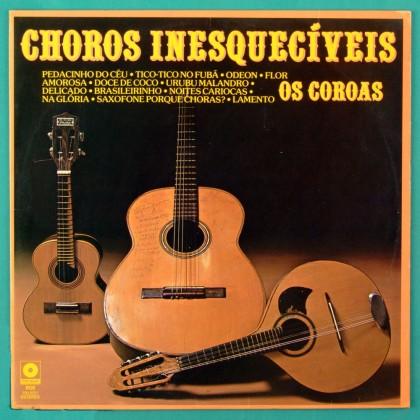 LP OS COROAS CHOROS INESQUECIVEIS SAMBA CHORO ROOTS INSTRUMENTAL BRAZIL