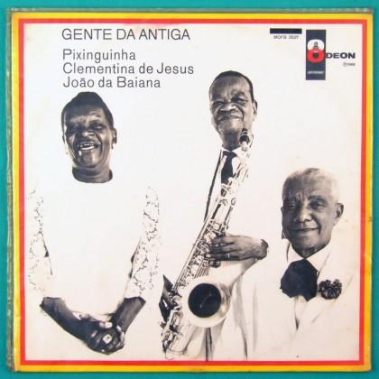 LP PIXINGUINHA CLEMENTINA DE JESUS JOAO DA BAIANA GENTE DA ANTIGA 1968 ORIGINAL MONO BRAZIL