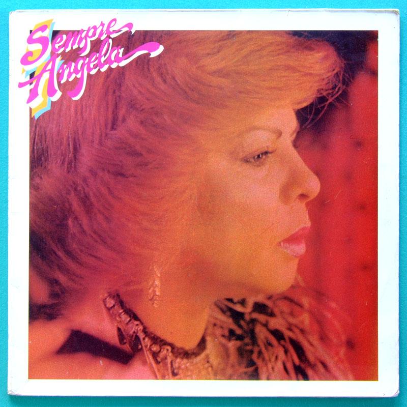 LP ANGELA MARIA SEMPRE 1983 SAMBA CANCAO FOLK DJAVAN BRAZIL