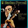 LP BADEN POWELL SOLITUDE ON GUITAR 73 BOSSA NOVA BRAZIL