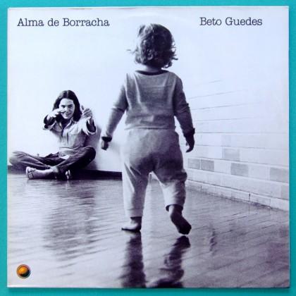 LP BETO GUEDES ALMA DE BORRACHA 1986 MINAS FOLK JAZZY BRAZIL