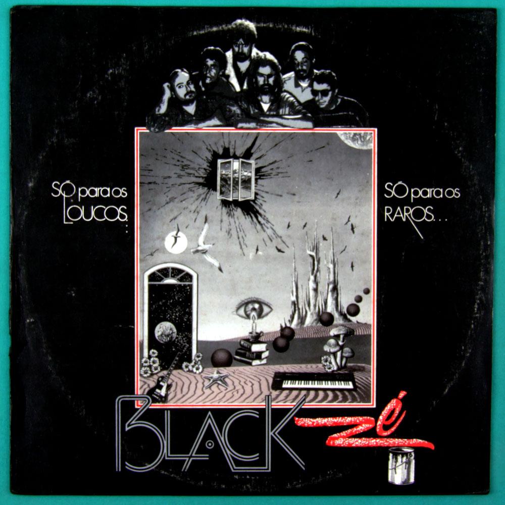 LP BLACK ZE SO PARA OS LOUCOS, SO PARA OS RAROS OBSCURE ROCK FOLK INDIE PSYCH BRAZIL