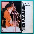 LP CHICO MARANHAO  LANCES DE AGORA FOLK REGIONAL BRAZIL