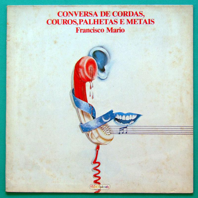 LP FRANCISCO MARIO CONVERSA DE CORDAS COUROS 1983 BRAZIL