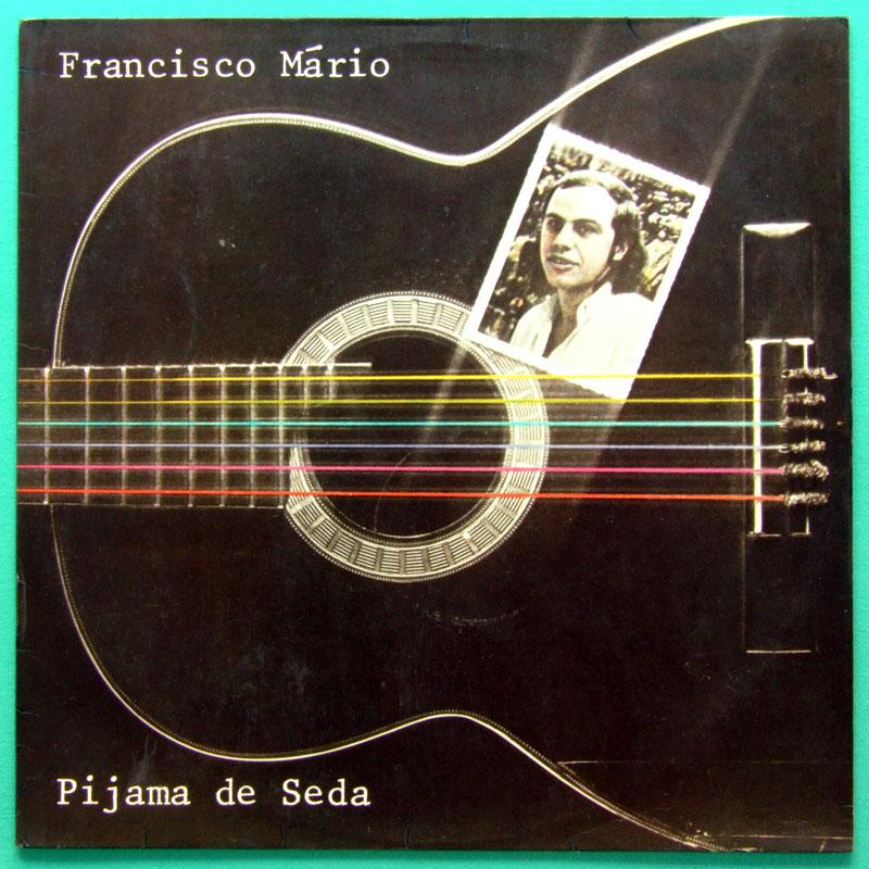 LP FRANCISCO MARIO PIJAMA DE SEDA 1985 FOLK MINAS BRAZIL