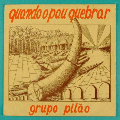 LP GRUPO PILAO QUANDO O PAU QUEBRAR OBSCURE REGIONAL FOLK PSYCH BRAZIL