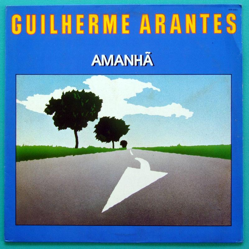 LP GUILHERME ARANTES AMANHA 1983 FOLK POP GROOVE BRAZIL