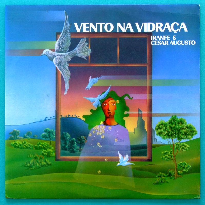 LP IRANFE CESAR AUGUSTO VENTO NA VIDRAÇA 1978 FOLK BEAT EDUARDO ASSAD BRAZIL