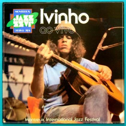 LP IVINHO AO VIVO 1978 MONTREUX JAZZ AVE SANGRIA DESBUNDE PSYCH INSTRUMENTAL BRAZIL