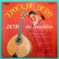 LP JACOB DO BANDOLIM EPOCA DE OURO SAMBA 1969 FOLK BRAZIL