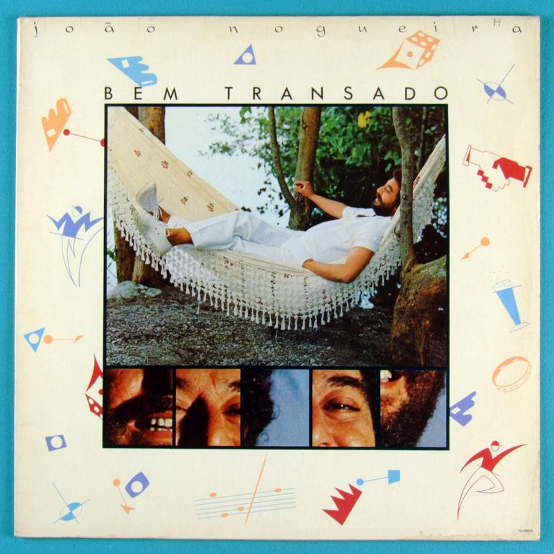 LP JOAO NOGUEIRA BEM TRANSADO 1983 SAMBA FOLK CHORO BRASIL