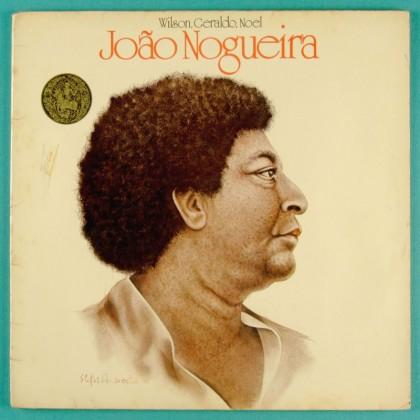 LP JOAO NOGUEIRA WILSON GERALDO NOEL 1981 SAMBA FOLK BRASIL