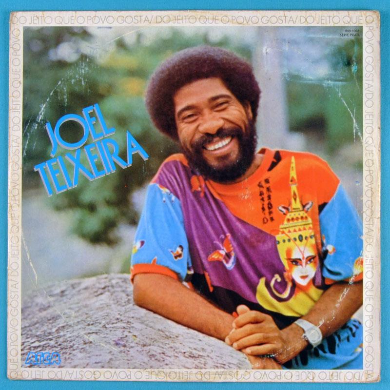 LP JOEL TEIXEIRA DO JEITO QUE O POVO GOSTA 1985 SAMBA BRAZIL