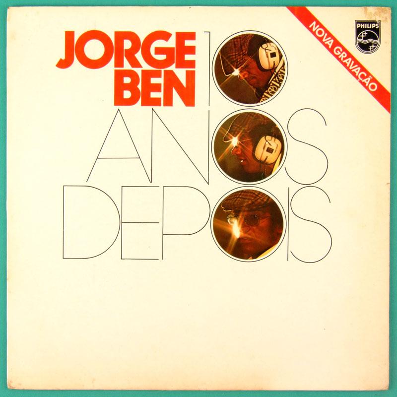 LP JORGE BEN 10 ANOS DEPOIS 3rd 1981 FUNK SAMBA SOUL JAZZ BRAZIL