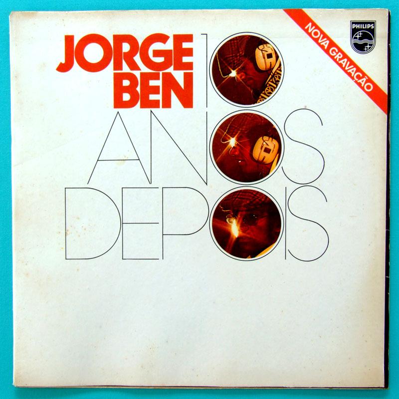 LP JORGE BEN 10 ANOS DEPOIS 2nd 1973 FUNK SAMBA SOUL JAZZ BRAZIL