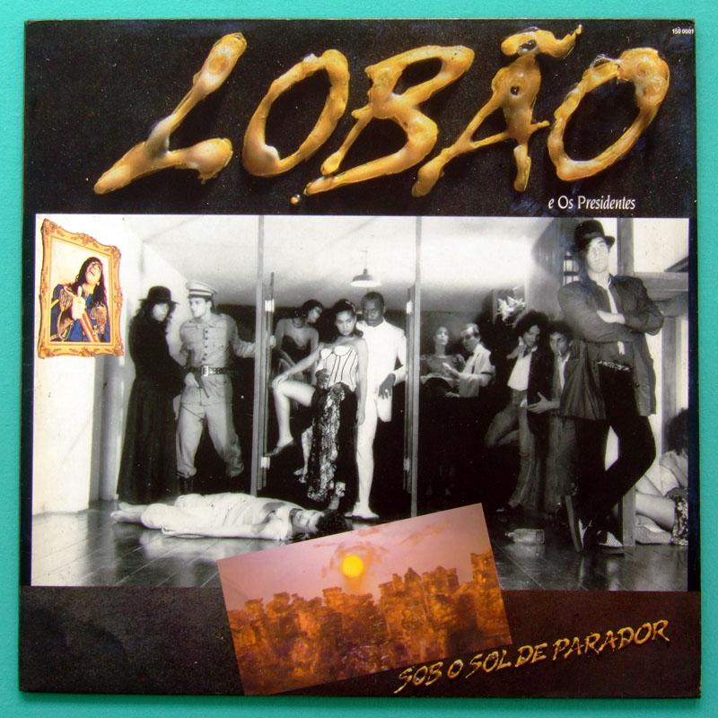 LP LOBAO E OS PRESIDENTES SOB O SOL DE PARADOR GROOVE POP FOLK ROCK BRAZIL