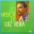 LP LUIZ VIEIRA O MELHOR DE 1980 REGIONAL FOLK SAMBA BRAZIL