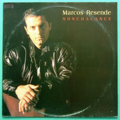 LP MARCOS RESENDE NOCHALANCE '90 JAZZ BOSSA NOVA BRAZIL