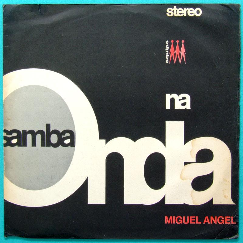 LP MIGUEL ANGEL SAMBA NA ONDA NECO WILSON DAS NEVES RUBENS BASSINI BOSSA ORIGINAL BRAZIL