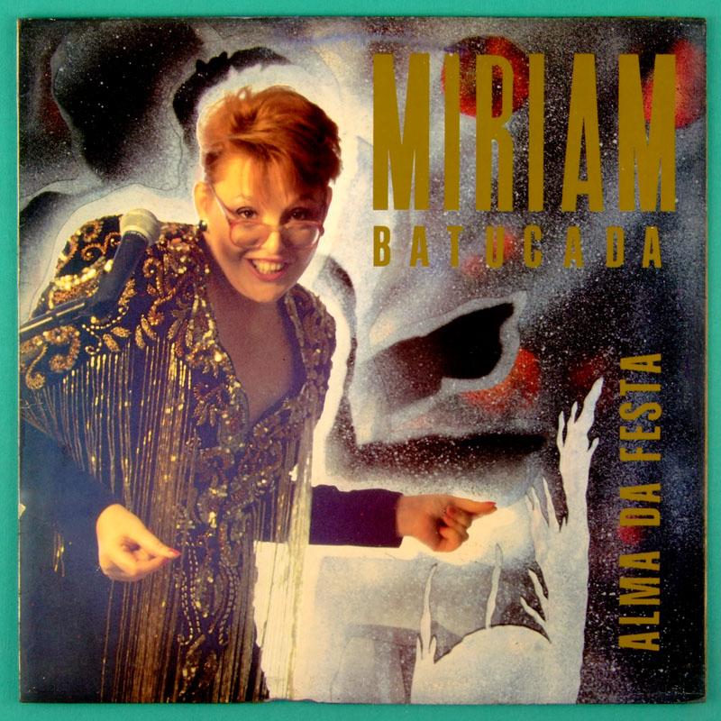 LP MIRIAM BATUCADA ALMA DA FESTA 1991 SOUL GROOVE INDIE BRAZIL