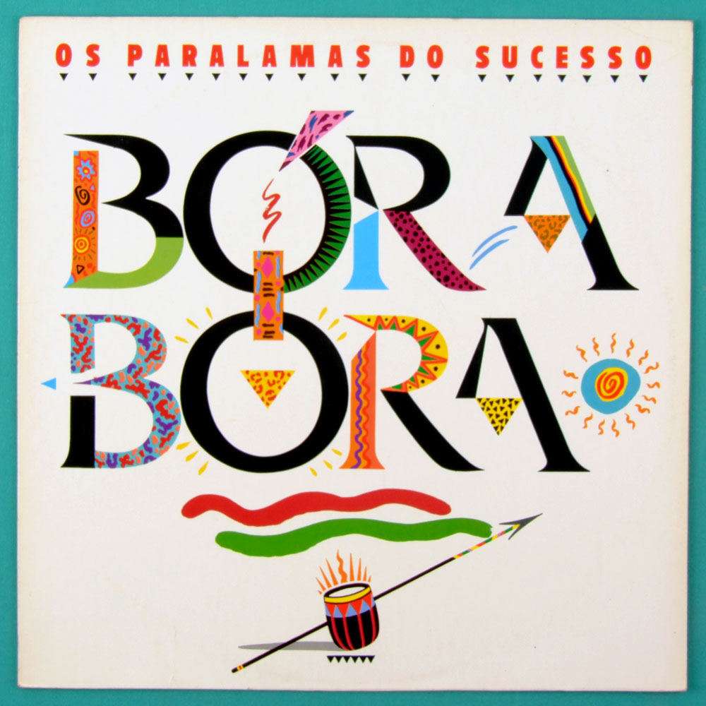 LP OS PARALAMAS DO SUCESSO BORA BORA 1988 POP ROCK FOLK BRAZIL