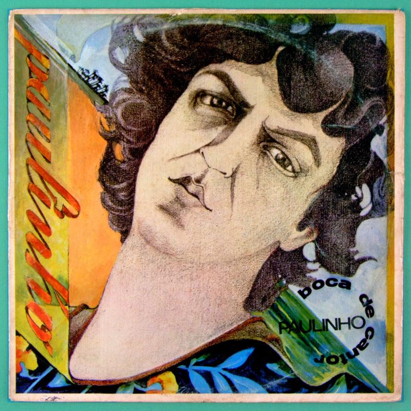 LP PAULINHO BOCA DE CANTOR DEBUT 1979 1ST NOVOS BAIANOS BRAZIL