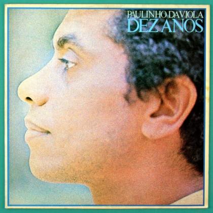 LP PAULINHO DA VIOLA DEZ ANOS 1976 SAMBA CHORO MPB BRAZIL
