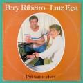 LP PERY RIBEIRO LUIZ ECA PRA TANTO VIVER 1985 BRAZIL
